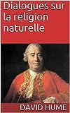 Dialogues sur la religion naturelle - Format Kindle - 1,96 €