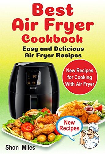 Best Air Fryer Cookbook Easy Delicious Air Fryer Recipes