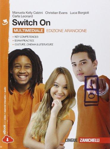 Switch On. Ediz. arancione. Per la Scuola media. Con espansione online: 3