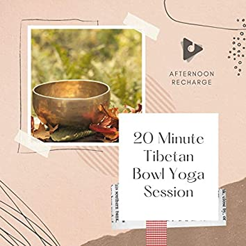 20 Minute Tibetan Bowl Yoga Session