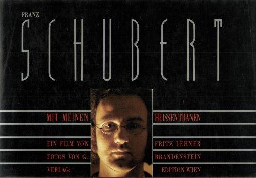 Franz Schubert. Mit meinen heissen Tränen