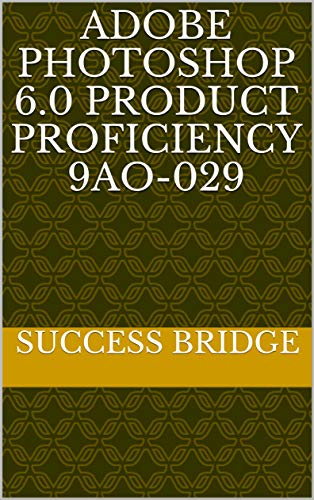 Adobe photoshop 6.0 product proficiency 9AO-029 (English Edition)
