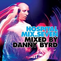 Hospital Mix 7 (Mixed by Danny Byrd) by Various Artists (2009-04-28)