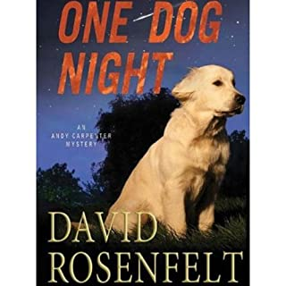 One Dog Night                   Written by:                                                                                                                                 David Rosenfelt                               Narrated by:                                                                                                                                 Grover Gardner                      Length: 8 hrs and 10 mins     Not rated yet     Overall 0.0