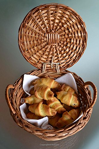 Homemade Mini Croissants in a Breadbasket Journal: 150 Page Lined Notebook/Diary