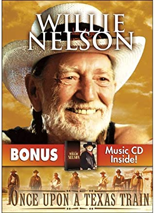 Once Upon a Texas Train with bonus CD by Willie Nelson