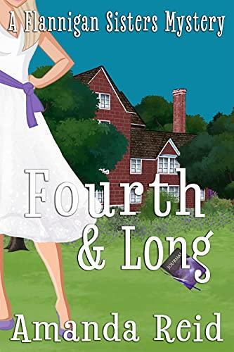 Fourth and Long: A Flannigan Sisters Mystery by [Amanda Reid]