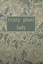 crazy plant lady: 6x9 120 pages notebook