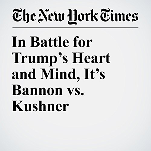 In Battle for Trump's Heart and Mind, It's Bannon vs. Kushner copertina