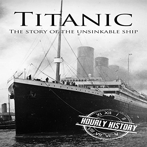 Titanic: The Story of the Unsinkable Ship audiobook cover art