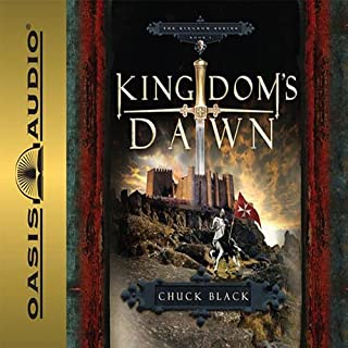 Kingdom's Dawn     Kingdom's Series, Book 1              By:                                                                                                                                 Chuck Black                               Narrated by:                                                                                                                                 Andy Turvey                      Length: 3 hrs and 45 mins     4 ratings     Overall 4.0