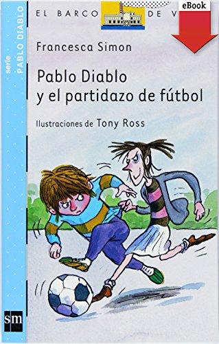 Pablo Diablo y el partidazo de fútbol (El Barco de Vapor Azul nº 14)