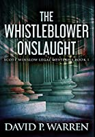 The Whistleblower Onslaught: Premium Hardcover Edition