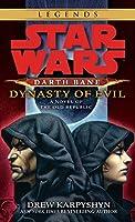 Dynasty of Evil: Star Wars Legends (Darth Bane): A Novel of the Old Republic (Star Wars: Darth Bane Trilogy - Legends)