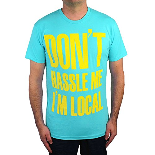 Dont Hassle Me,  Im Local Shirt, Turquoise and Yellow, Large