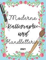Moderne Kalligraphie und Handlettering: fuer Anfaenger