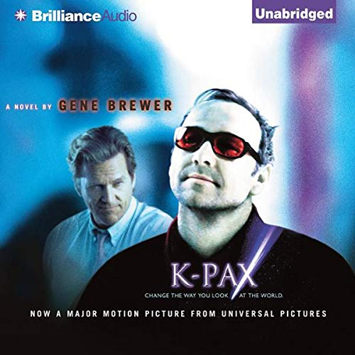 K-Pax                   By:                                                                                                                                 Gene Brewer                               Narrated by:                                                                                                                                 Tom Casaletto                      Length: 6 hrs and 30 mins     57 ratings     Overall 4.4