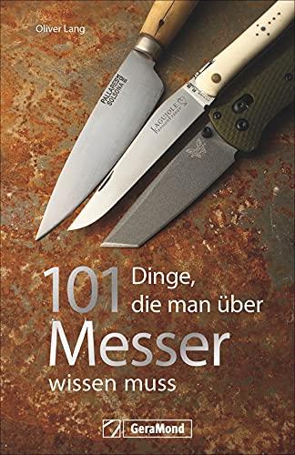 101 Dinge, die man über Messer wissen muss. Ein Handbuch mit spannenden und unterhaltsamen Fakten rund um die scharfen Klingen.