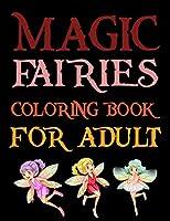 Magic Fairies Coloring Book For Adult: Magic Fairies Coloring Book For Kids