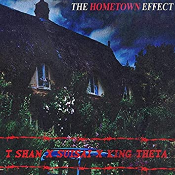 The Hometown Effect (feat. SuiSai & King Theta)
