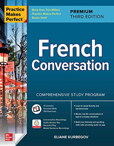 Practice Makes Perfect: French Conversation, Premium Third Edition (NTC...