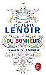 Du Bonheur, un voyage philosophique de Frédéric Lenoir
