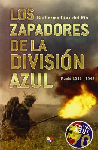 ZAPADORES DE LA DIVISION AZUL, LOS (Historia De España)