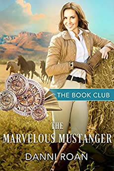 The Marvelous Mustanger (The Book Club 3) by [Danni Roan]