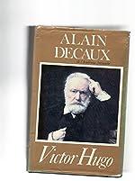 Victor Hugo d'Alain Decaux