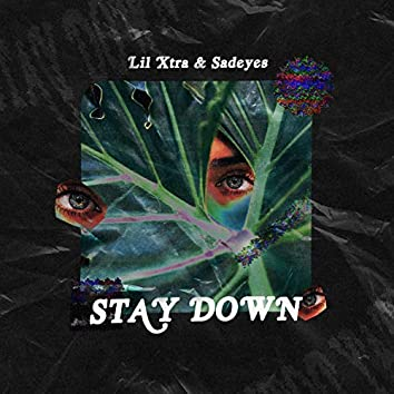 Stay Down (feat. Sadeyes)