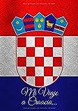 Mi Viaje a Croacia…: ¡Recuerda tu viaje mucho después de tu regreso! 100 páginas de Notas para completar a medida que sus aventuras se desarrollen. 17,78 x 25,4 cm
