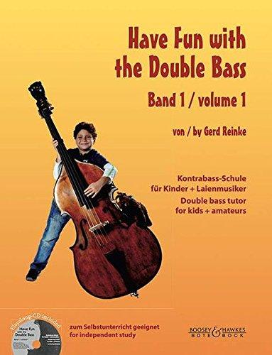 Have Fun with the Double Bass: Kontrabass-Schule für Kinder + Laienmusiker. Vol. 1. Kontrabass. Ausgabe mit CD.