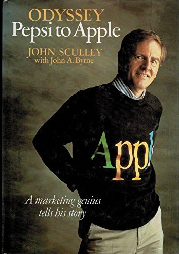 Odyssey: Pepsi to Apple by John Sculley (1988-03-24)