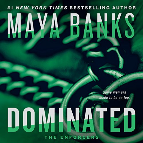 Dominated     The Enforcers, Book 2              By:                                                                                                                                 Maya Banks                               Narrated by:                                                                                                                                 Jeremy York                      Length: 12 hrs and 54 mins     8 ratings     Overall 4.5
