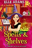 Spells & Shelves (A Library Witch Mystery Book 1) (Kindle Edition)