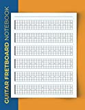 Guitar Fretboard Notebook: Full 24 Fret Workbook Journal | Blank Neck Diagrams Book For Teachers, Students, Songwriters, Players, Musicians | Music Composition Paper