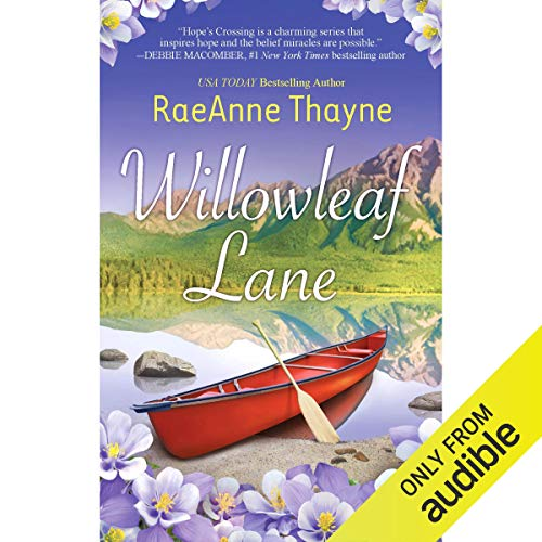 Willowleaf Lane Audiobook By RaeAnne Thayne cover art