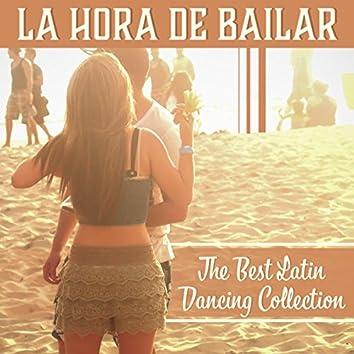 La Hora de Bailar: The Best Latin Dancing Collection, Hot Rhythms for Beach Party