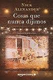 Cosas que nunca dijimos (Spanish Edition)