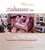 Zuhause bei den Puppen: Puppenhäuser und Zubehör selbst gemacht: Puppenhäuser und -möbel selbst...