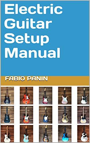 Electric Guitar Setup Manual (English Edition)