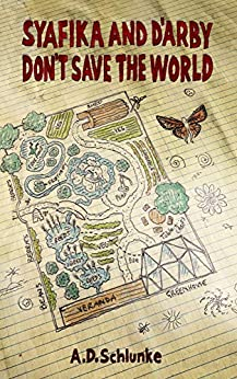 Syafika and D'arby don't save the world by [A. D. Schlunke]