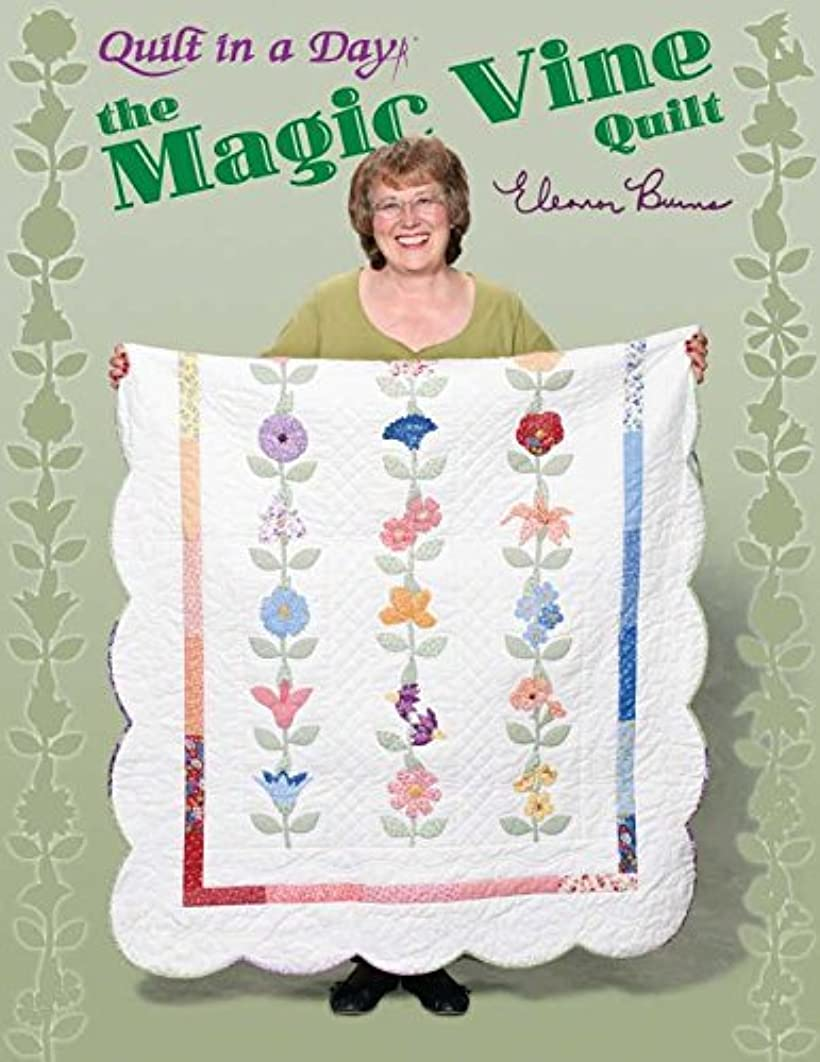 Quilt In A Day-The Magic Vine Quilt