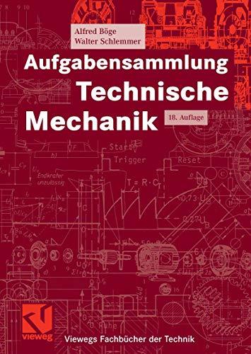Aufgabensammlung Technische Mechanik (Viewegs Fachbücher der Technik)