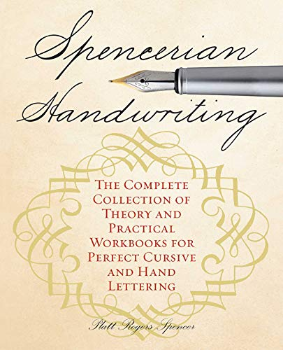 Spencerian Handwriting: The Complete Collection of Theory and Practical Workbooks for Perfect Cursive and Hand Lettering (English Edition)