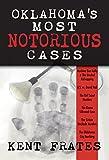 Image of Oklahoma's Most Notorious Cases: Machine Gun Kelly Kidnapping, US vs. David Hall, Girl Scout Murders, Karen Silkwood, Sirloin Stockade Murders, OKC Bombing