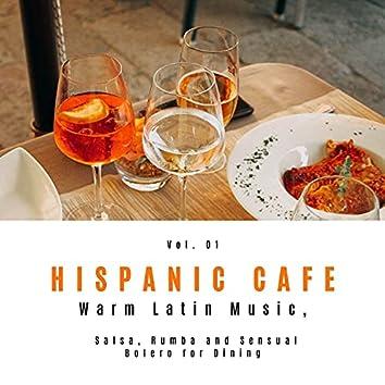 Hispanic Cafe - Warm Latin Music, Salsa, Rumba And Sensual Bolero For Dining, Vol. 01