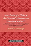 "Mao Zedong's ""Talks at the Yan'an Conference on Literature and Art"": A Translation of the 1943 Text with Commentary (Michigan Monographs In Chinese Studies Book 39) (English Edition)"