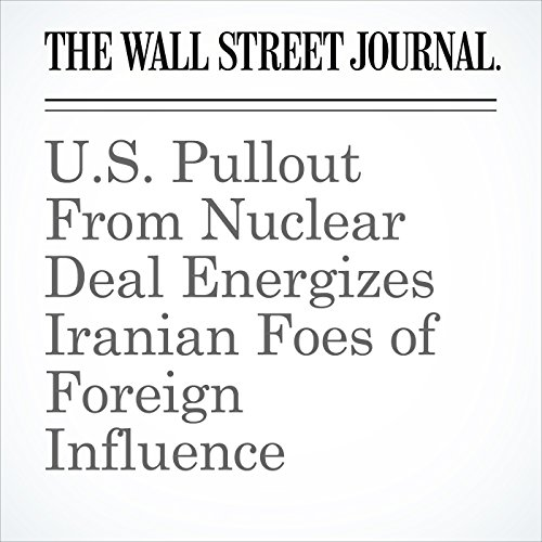 U.S. Pullout From Nuclear Deal Energizes Iranian Foes of Foreign Influence copertina