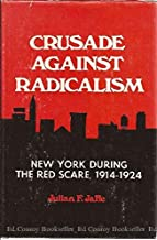 Crusade Against Radicalism; New York During the Red Scare, 1914-1924 (Kennikat Press National University Publications. Series in American studies)